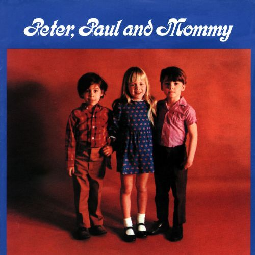 Peter, Paul and Mommy, Peter Paul & Mary